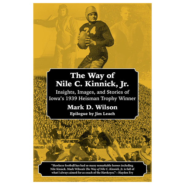 "Iowa Hawkeyes ""The Way of Nile C. Kinnick, Jr."" Book"
