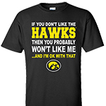 "Iowa Hawkeyes ""You Won't Like Me"" Tee"